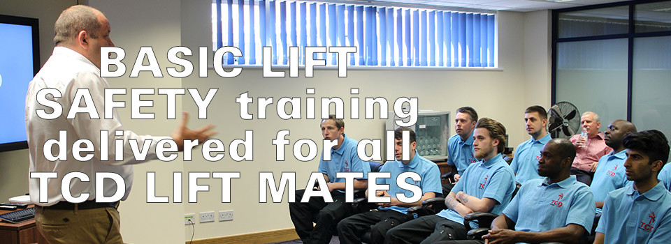 BASIC LIFT SAFETY training delivered for all TCD LIFT MATES