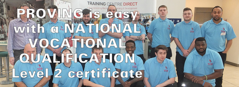 PROVING is easy with a NATIONAL VOCATIONAL QUALIFICATION Level 2 certificate