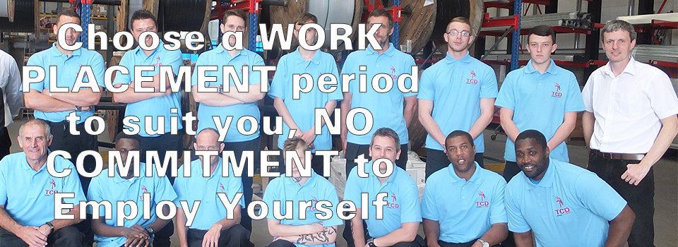 Choose a WORK PLACEMENT period to suit you, NO COMMITMENT to Employ Yourself